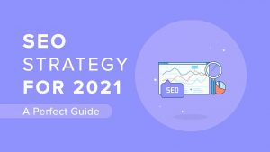 SEO-Strategy-for-2021-A-Perfect-Guide