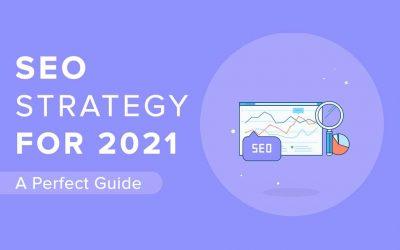 SEO Strategy for 2021 – A Perfect Guide