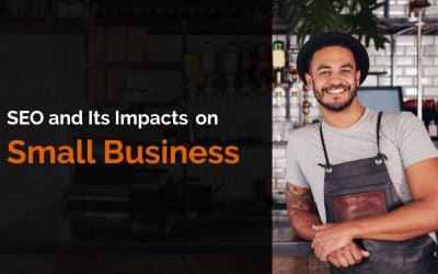 SEO and Its Impacts on Small Business